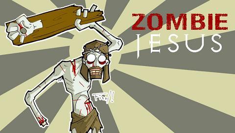 zombie jesus Zombie Jesus wtf Religion Humor Forum Fodder