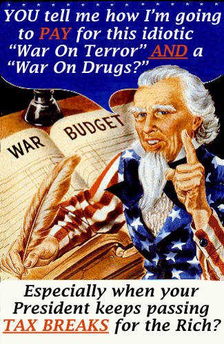 budget War on Terror AND War on Drugs Politics Humor