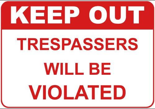 keep out.thumbnail Keep Out: Trespassers Will Be Violated Humor Forum Fodder