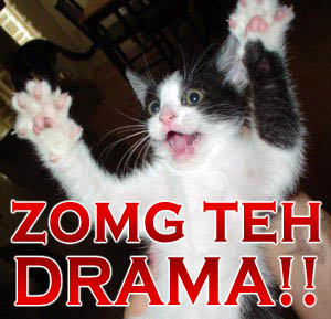 zomg the drama ZOMG THE DRAMA Humor Forum Fodder Cute As Hell Animals