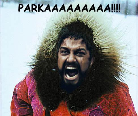 parka 300   Parkaaaaaaaaaa!!!!! Movies Humor Forum Fodder