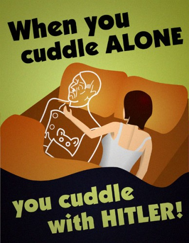 cuddle alone cuddle hitler When you Cuddle alone, you cuddle with HITLER wtf Politics Humor Forum Fodder