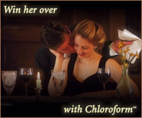 chloroform Win her over with Chloroform wtf Humor Forum Fodder