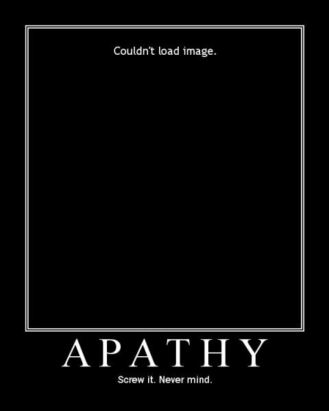 motivator435835.thumbnail Apathy Motivational Poster Motivational Posters Humor