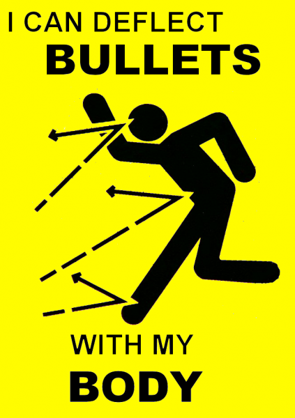 i-can-deflect-bullets-with-my-body.png