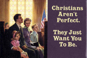 perfect Christians arent perfect. Religion Humor