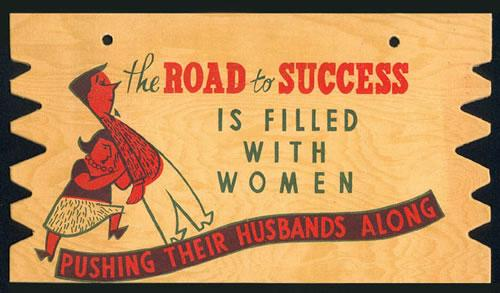 the road to success.thumbnail the road to success is filled with women pushing their husbands along Sexist Humor