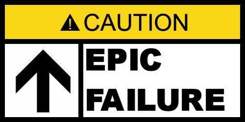 caution-epic-failure.jpg