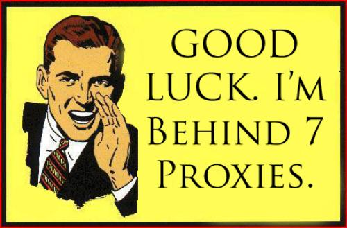 good luck proxies.thumbnail Good luck!  Im behind 7 proxies. Humor Forum Fodder