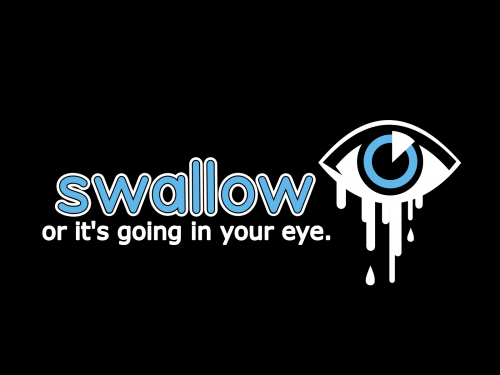 swallow 500x375 Swallow, or its going in your eye wtf Dark Humor
