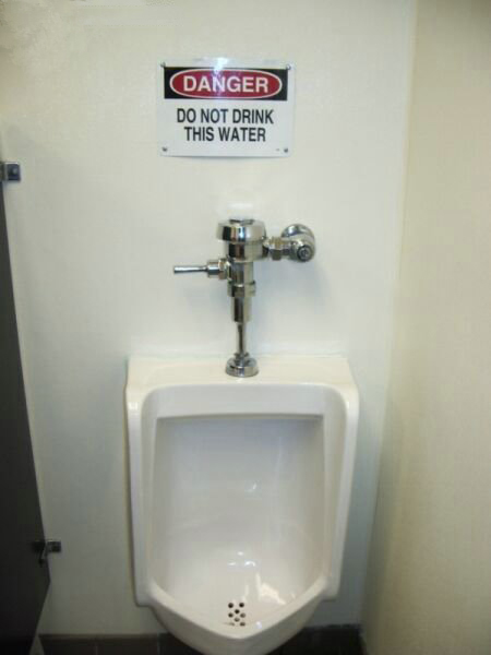 urinal warning Danger   Do Not Drink This Water wtf