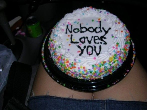 Nobody Loves You Cake