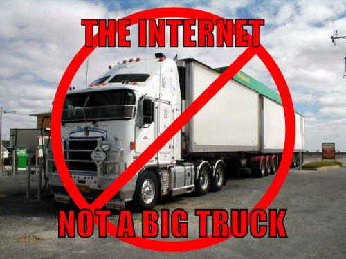 the internet - not a big truck