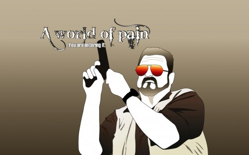 A world of pain - you are entering it
