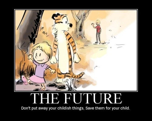 The Future - Don't put away your childish things, Save them for your child