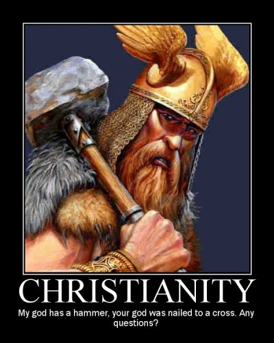 christianity my god has a hammer your god was nailed to a cross 400x500 christianity   my god has a hammer, your god was nailed to a cross  Religion Humor