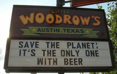 save the planet – it's the only one with beer