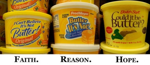 faith reason hope - butter