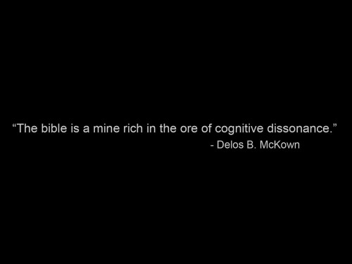 the bible is a mine rich in the ore of cognitive dissonance - delos mckown
