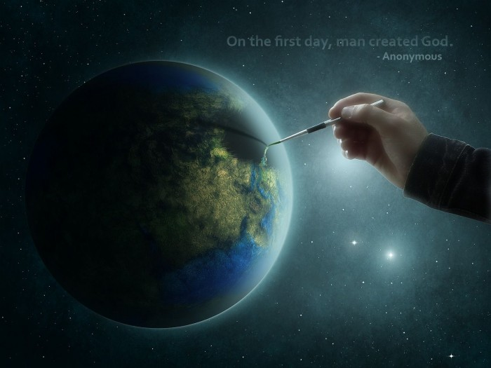 On the first day, man created God - anonymous