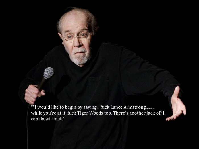 Fuck lance armstrong - george carlin