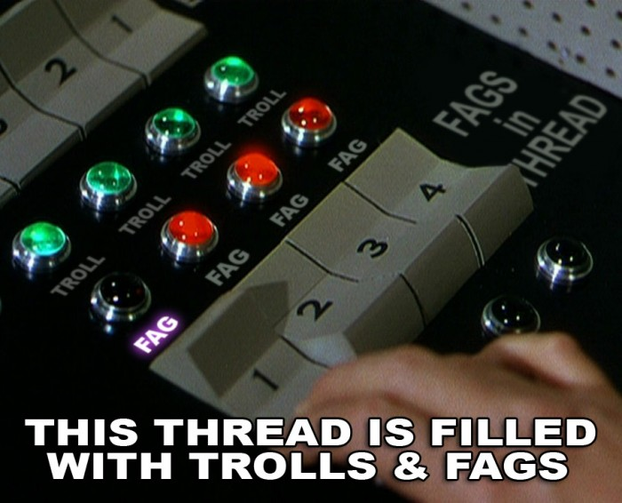 this thread is filled with trolls and fags