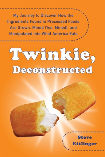 Twinkie final cover Twinkie, Deconstructed Science! Food