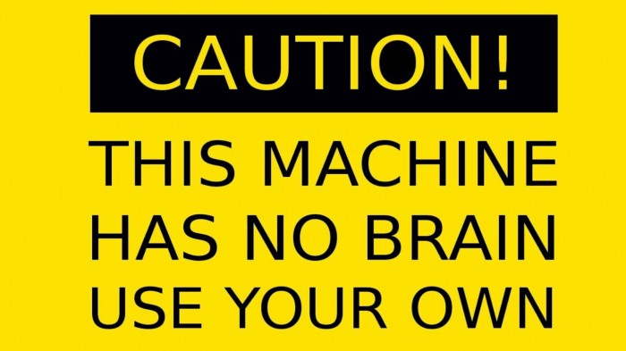 this machine has no brains