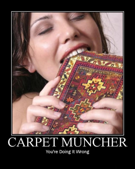 carpet muncher - you're doing it wrong