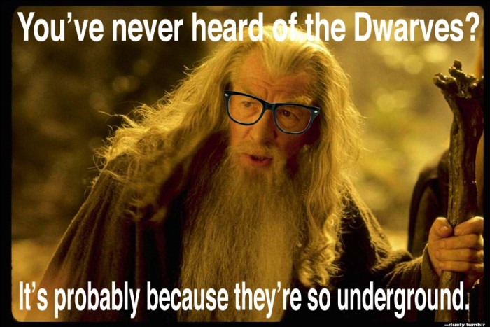 never heard of dwarves