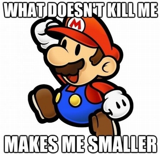 what does not kill me makes me smaller