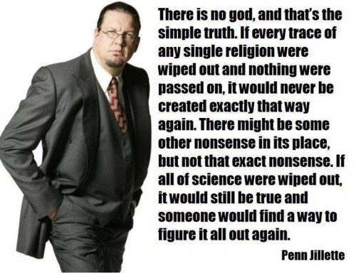 Penn Jillette on there being no god