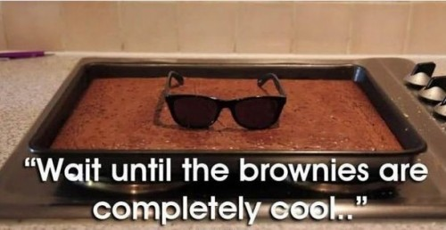 wait until the brownies are completely cool 500x258 wait until the brownies are completely cool Humor Food