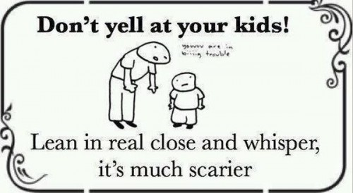 do not yell at your kids