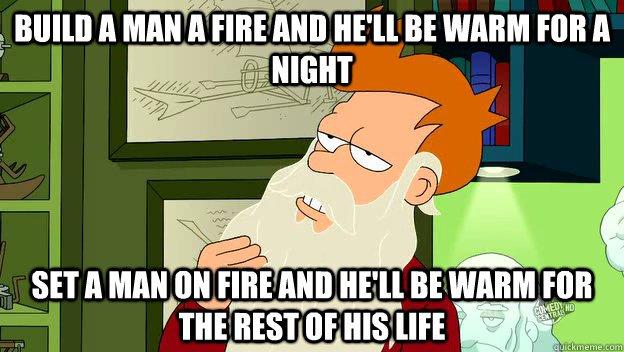 build a man a fire.jpg