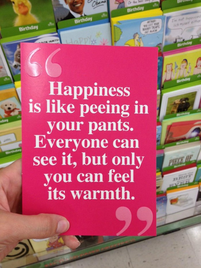 happiness is like peeing your pants.jpg