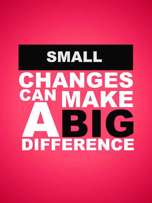 small changes can make a big difference.jpg