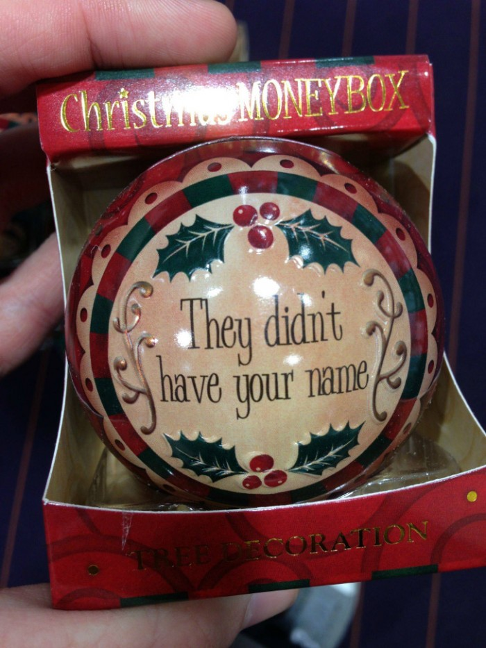 they didnt have your name 700x933 they didnt have your name X Mas Humor