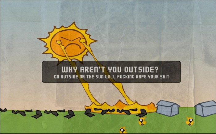 why arent you outside 700x437 why arent you outside Wallpaper Nature Humor