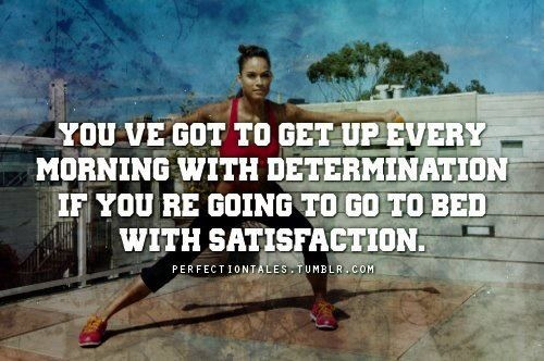 youve got to get up every morning with determination.jpg
