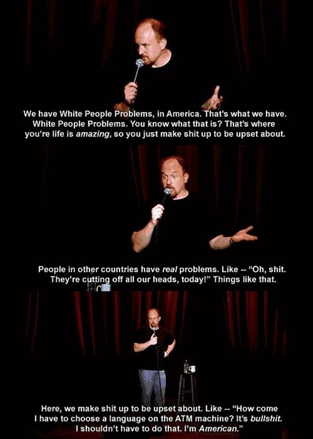 White people problesm in america - Louie CK.jpg