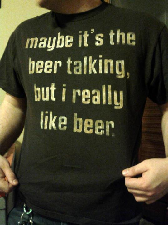 maybe it's the beer talking.jpg