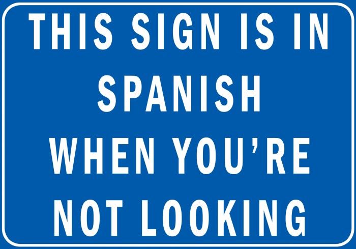 this sign is in spanish when you're not looking.jpg