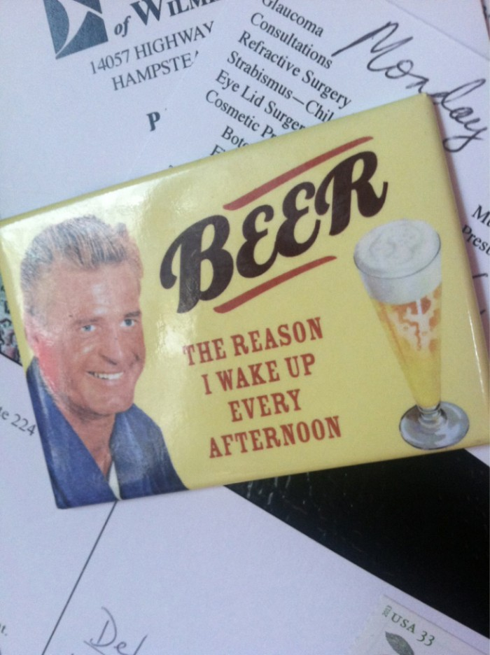 beer - the reason I wak eup every afternoon.jpg