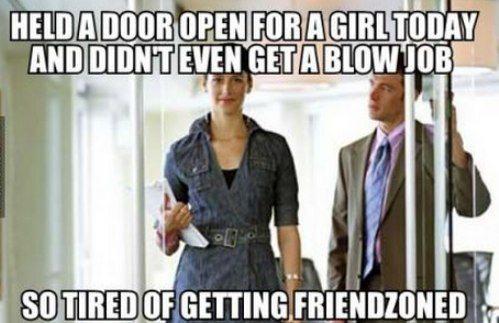 held a door - fucking friendzoned.jpg