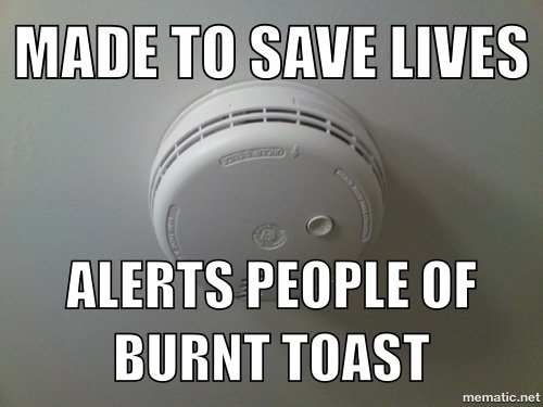 made to save lives - alerts people of burnt toast.jpg
