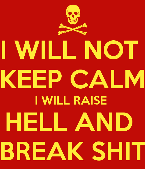 I will not keep calm.png