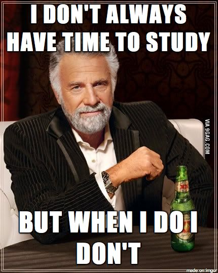I don't always have time to study.jpg