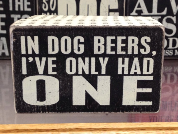 in dog beers, I've only had one.jpg