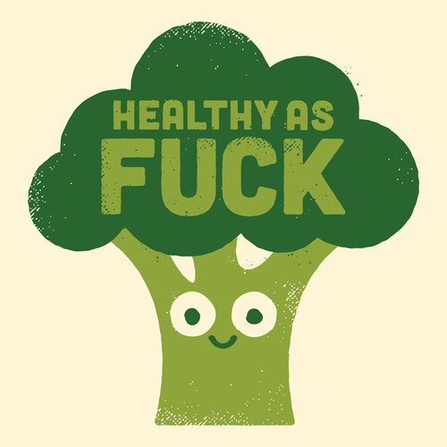 healthy as fuck.jpg